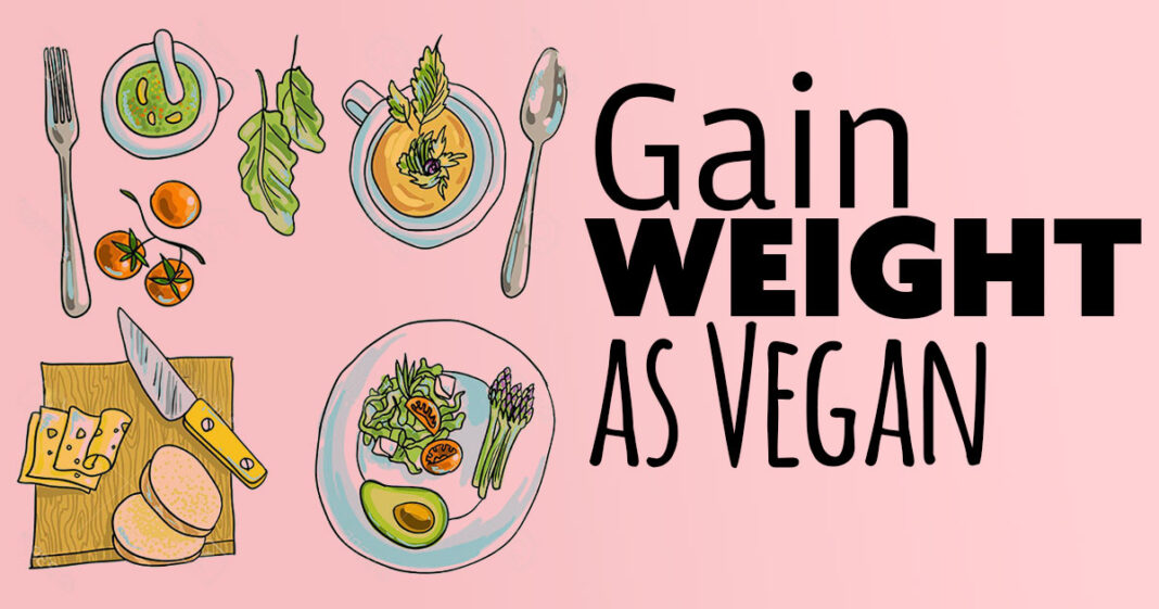 vegan diet plan and menu tips for gain a weight